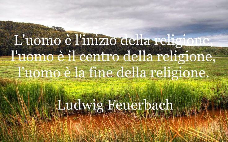 """Aforismi di Feuerbach tratti dalla sua opera """"L'essenza del Cristianesimo"""""""