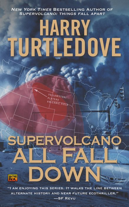#NewRelease ~ SUPERVOLCANO: ALL FALL DOWN by Harry Turtledove--Former police officer Colin Ferguson's family is spread across the United States, separated by the catastrophe and struggling to survive as the nation attempts to recover and reestablish some measure of civilization....