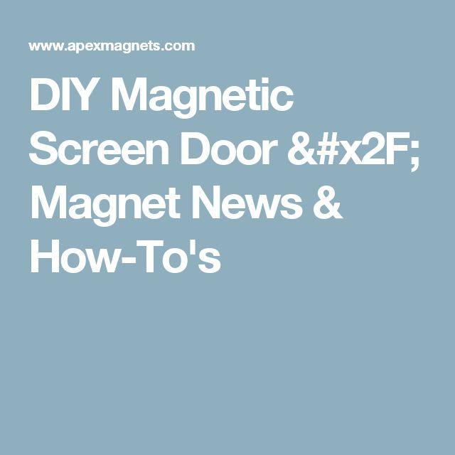 DIY Magnetic Screen Door / Magnet News & How-To's