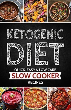 Ketogenic Diet: Slow Cooker Recipes that are Low Carb, Easy and Quickly Prepared (Ketogenic Diet for Beginners, Keto, Ketosis, Sugar Detox) paleo for beginners #detoxdiets #sugardetoxdiet #sugardetoxideas