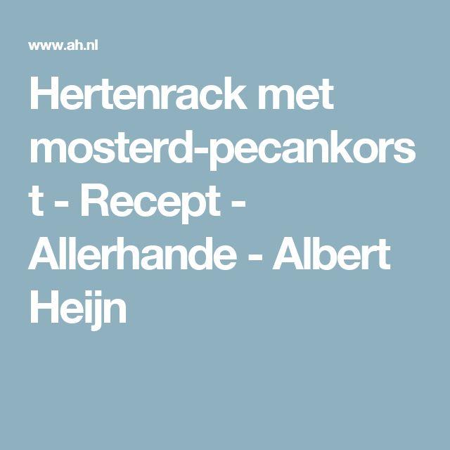 Hertenrack met mosterd-pecankorst  - Recept - Allerhande - Albert Heijn