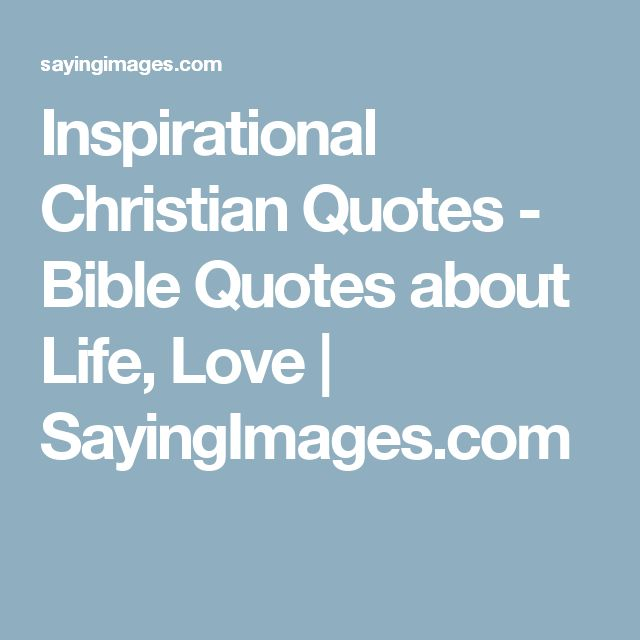 Christian Quotes About Love And Life: 25+ Best Christian Quotes About Life On Pinterest