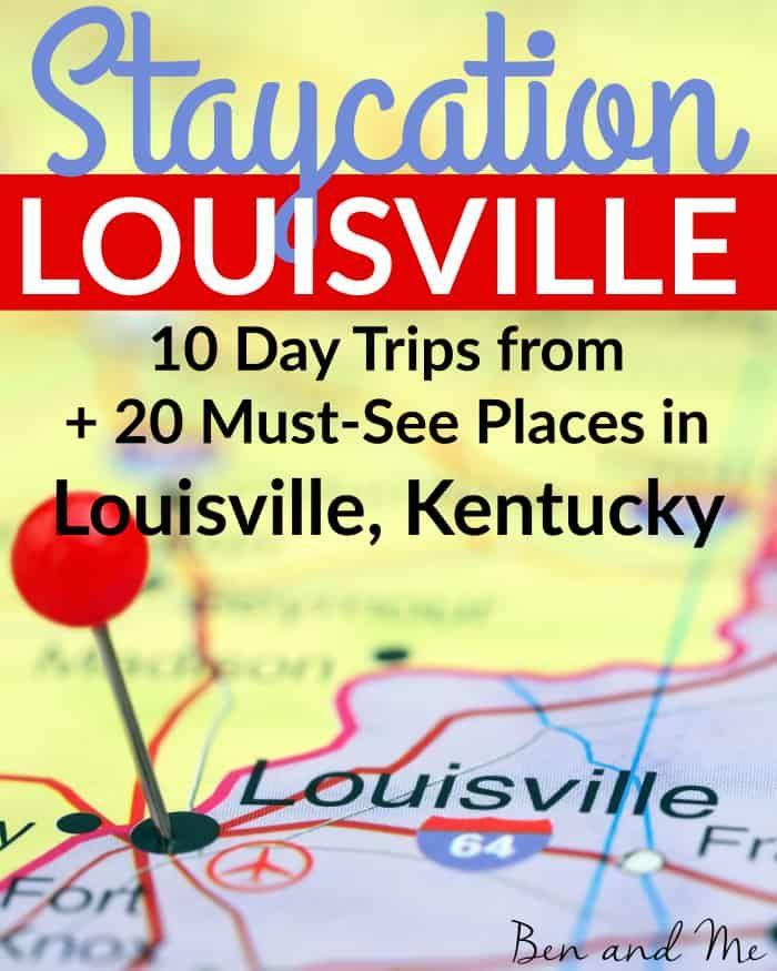 Staycation Louisville Staycation Day Trips Homeschool Field Trips