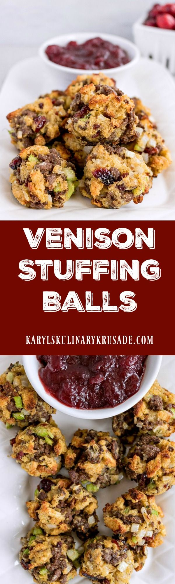 Venison Stuffing Balls are a delicious appetizer to share with friends and family during the holidays. You'll want to make extra, because they will go fast! #holidays #thankful #fingerfood #appetizer #partyfood #venison #gamemeat #deermeat #stuffing #cranberries #karylskulinarykrusade