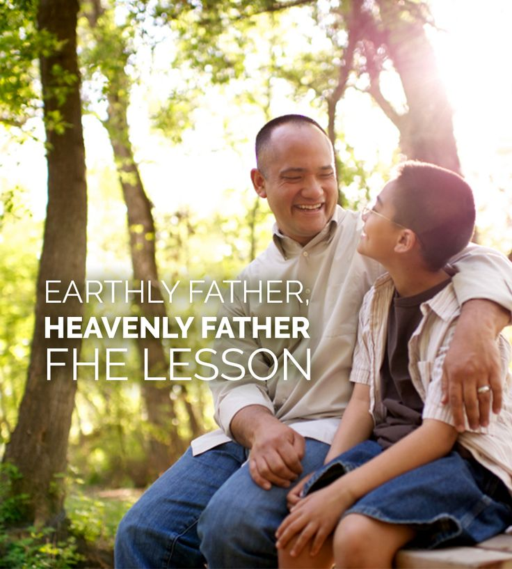 Earthly Father, Heavenly Father FHE Lesson. LDS Father's Day FHE Lesson. Family Home Evening Lesson.
