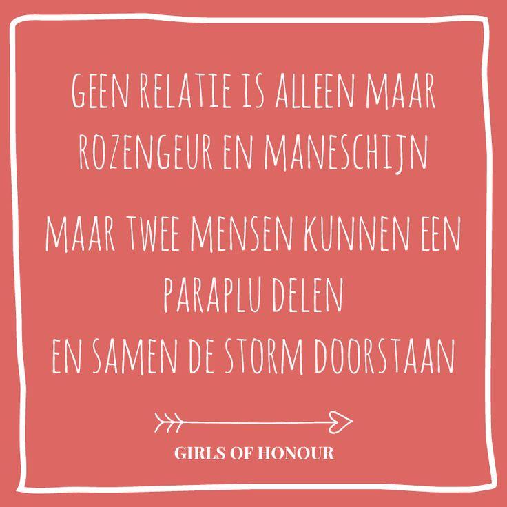 Geen relatie is alleen maar rozengeur en maneschijn. Maar twee mensen kunnen een paraplu delen en samen de storm doorstaan. // #quote // #relatie // #tegeltjeswijsheid // Girls of honour