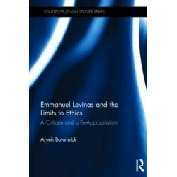 Emmanuel Levinas And The Limits To Ethics, A Critique And A Re-Appropriation By Aryeh Botwinick, 9780415843317., Judaism 蛇