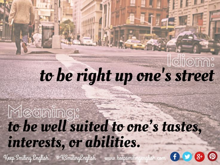 Idiom: to be right up one's street