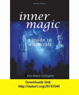 Inner Magic A Guide to Witchcraft (9781845333157) Ann-Marie Gallagher , ISBN-10: 1845333152  , ISBN-13: 978-1845333157 ,  , tutorials , pdf , ebook , torrent , downloads , rapidshare , filesonic , hotfile , megaupload , fileserve