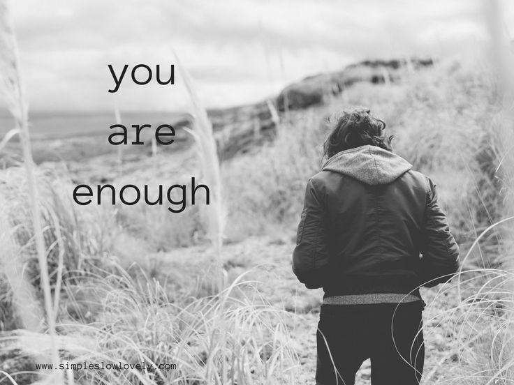 You. Are always enough