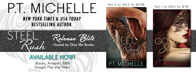 Release Blitz: Steel Rush by P.T. Michelle @pt_michelle Title: Steel Rush Series: Black Shadows Duet (In the Shadows) Author: P.T. Michelle Genre: Contemporary Romance  Release Date: January 26, 2016 #Excerpt #Giveaway  http://twinsistersrockinreviews.blogspot.com/2016/01/release-blitz-steel-rush-by-pt-michelle.html