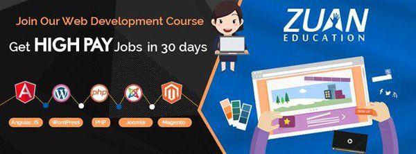 Join #WebDevelopment @ZuanEducation & get job in just 30 days!! #AngularJs, #PHP, #WordPress, #Magento, #Joomla
