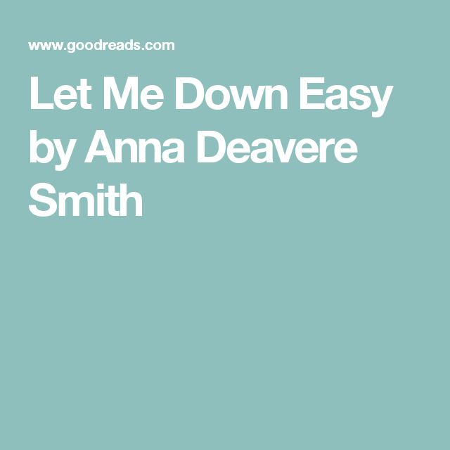 Let Me Down Easy by Anna Deavere Smith