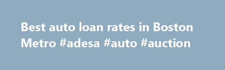 Best auto loan rates in Boston Metro #adesa #auto #auction http://auto-car.nef2.com/best-auto-loan-rates-in-boston-metro-adesa-auto-auction/  #best auto loan rates # save up to $1,406 on a auto loan with Triangle Credit Union! Congratulations Triangle Credit Union auto loan rates are up to 57% lower than the Boston-Cambridge-Newton, MA-NH average earning a Datatrac Great Rate Award. Certified as of 11/28/2015. Triangle Credit Union has a used car loan rate that, for 52 of the last 74 weeks…