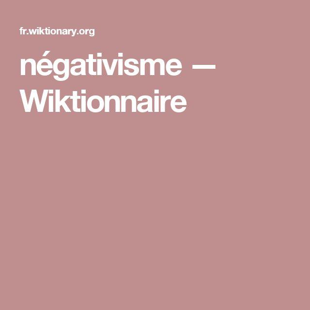 négativisme — Wiktionnaire