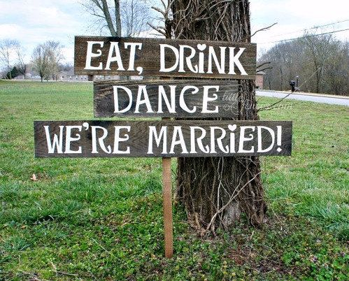 A unique detail for your Wedding Reception, this Eat, Drink, Dance, Were Married Wedding Reception Sign is hand painted in white and comes