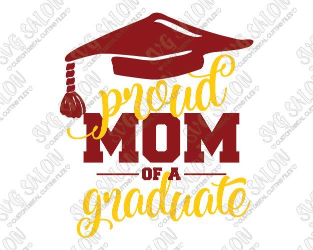 Proud Mom Of A Graduate SVG Cut File Set for Custom Graduation Prints and Shirts