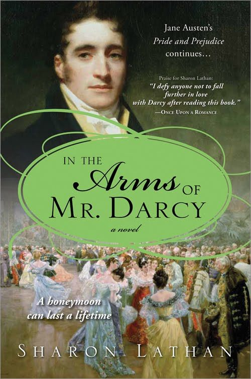 In the Arms of Mr. Darcy: Worth Reading, Sharon Lathan, Darci Saga, Books Online, Austen Author, Darci Pride, Books Worth, Jane Austen, Favorite Books