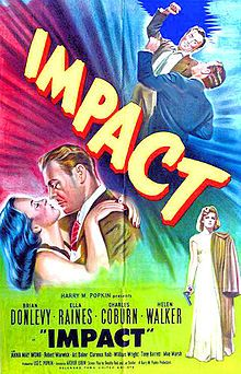 Impact is a 1949 film noir drama directed by Arthur Lubin and starring Brian Donlevy and Ella Raines. It was filmed entirely in California and included scenes filmed in Sausalito, and at San Francisco's Fisherman's Wharf and other locations around the city. The film was based on a story by film noir writer Jay Dratler. The supporting cast features Charles Coburn, Helen Walker, Anna May Wong, Philip Ahn and William Wright.