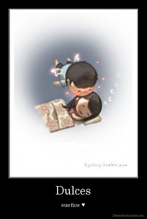 Dulces sueños mi amor-descansa te quiero