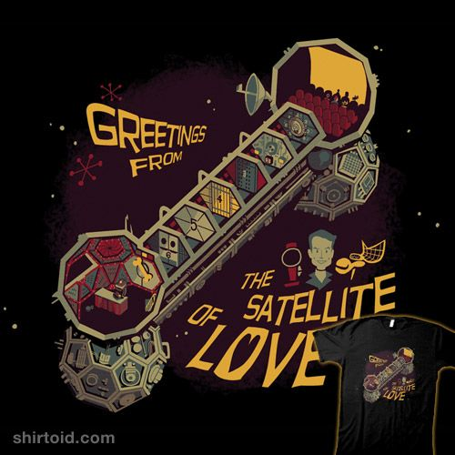 Satellite of Love T-shirt! From the awesome show Mystery Science Theater. (MST3K)