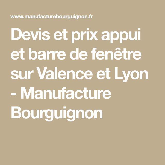 Devis et prix appui et barre de fenêtre sur Valence et Lyon - Manufacture Bourguignon