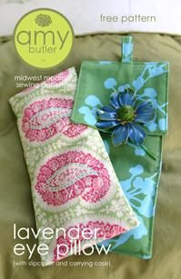 Free pattern from Amy Butler - lavender eye pillow and carrying case