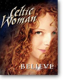 Celtic Woman- a beautiful group of four women (three singers and a fiddler) who perform traditional and Irish standards.  All their albums are beautiful- and to see them live is truly a wonderful experience.