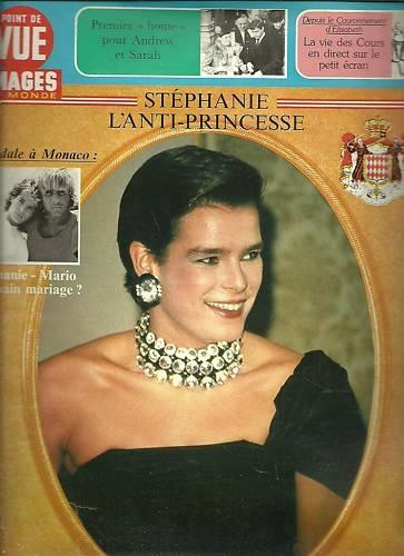Point de vue N°2011 Stephanie Monaco,anti-princesse1987