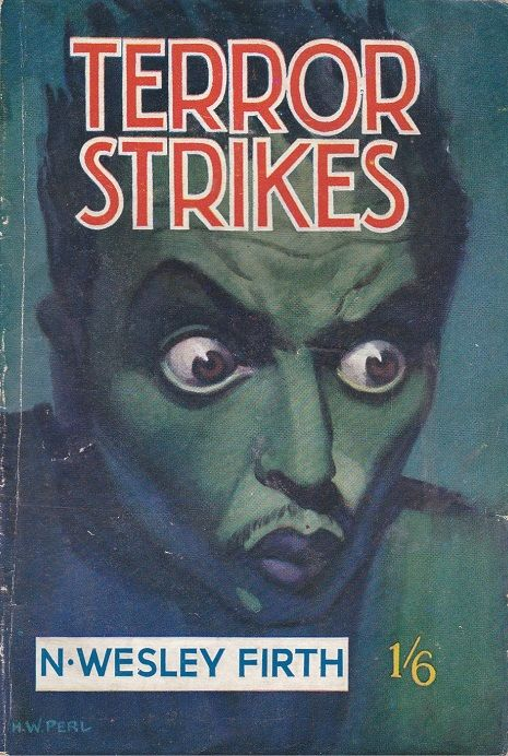 """""""Terror Strikes"""" by N. Wesley Firth"""" (Hamilton & Co.) Cover art by H. W. Perl"""