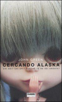 Cercando Alaska - John Green - 353 recensioni su Anobii