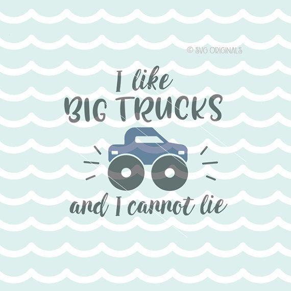 Trucks SVG Cut File Cricut Explore & more. I Like Big Trucks Truck Boy Monster Truck Baby Child Shirt New Baby SVG #affiliate