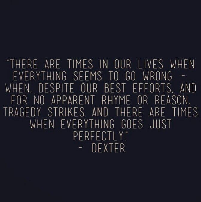 Dexter Quotes | Dexter's quotes | !This makes ME Happy!