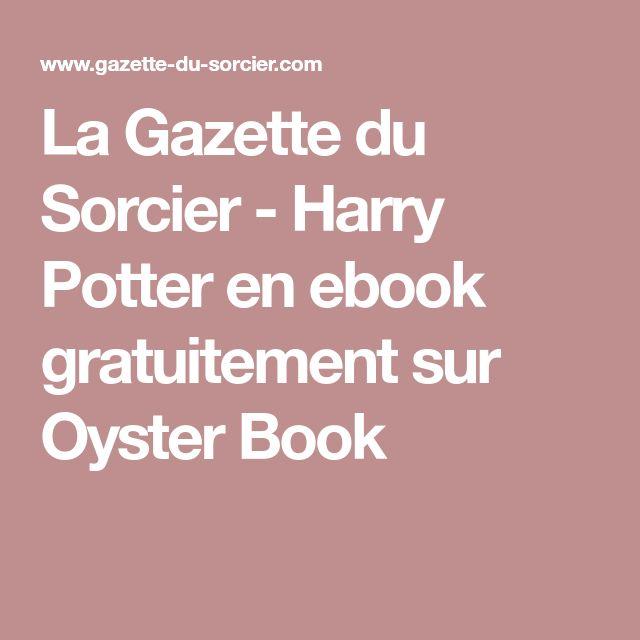 La Gazette du Sorcier - Harry Potter en ebook gratuitement sur Oyster Book