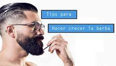 tips para crecer la barba
