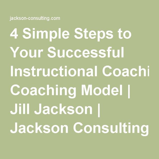 4 Simple Steps to Your Successful Instructional Coaching Model | Jill Jackson | Jackson Consulting
