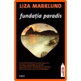 Liza Marklund - Fundatia Paradis