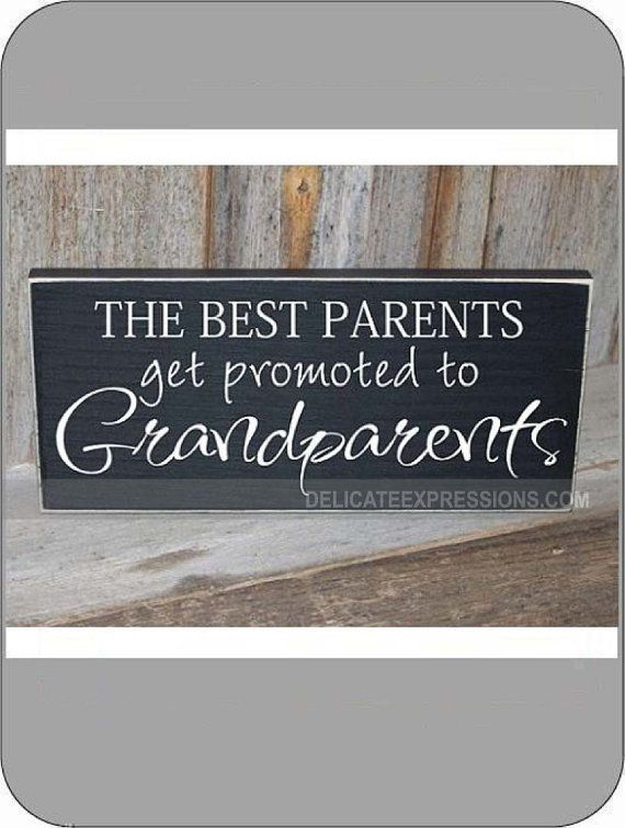 The Best Parents Get Promoted To Grandparents Baby