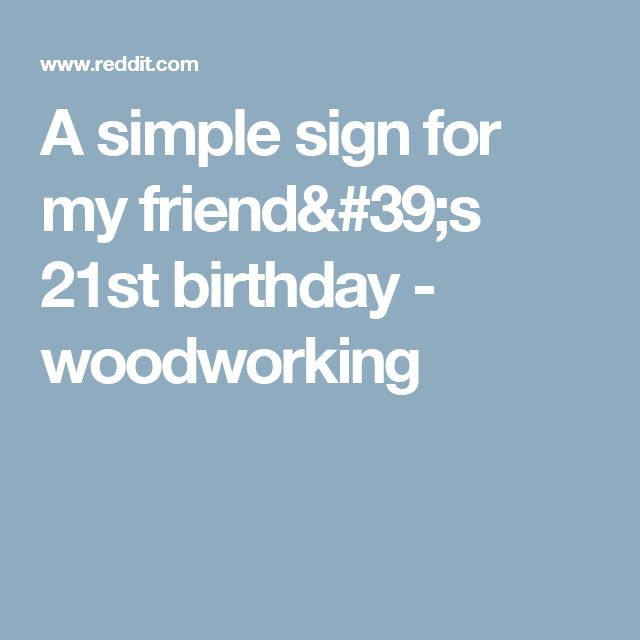 17 Best Ideas About 21st Birthday Signs On Pinterest