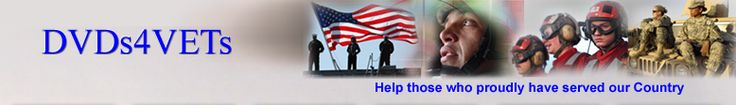 DVDs4VETs :  Helping returning Vets and active duty personnel with free entertainment.