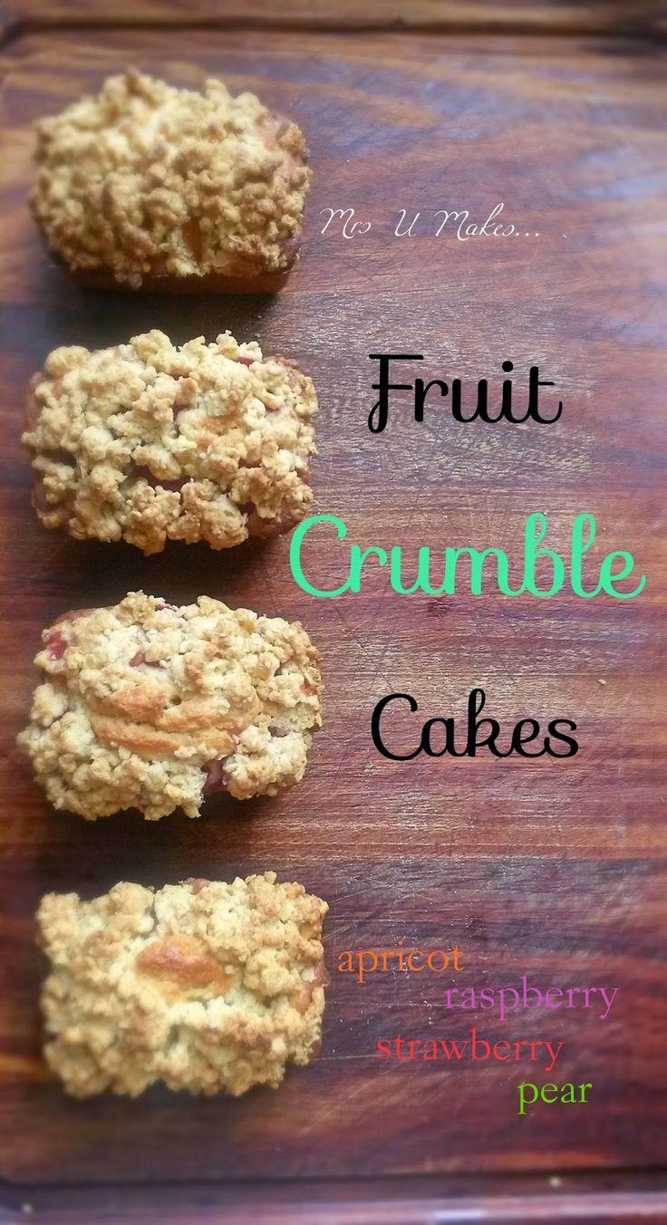 Mrs U Makes...: Fruit Crumble Cakes @MrsUMakes #mymrsumakes