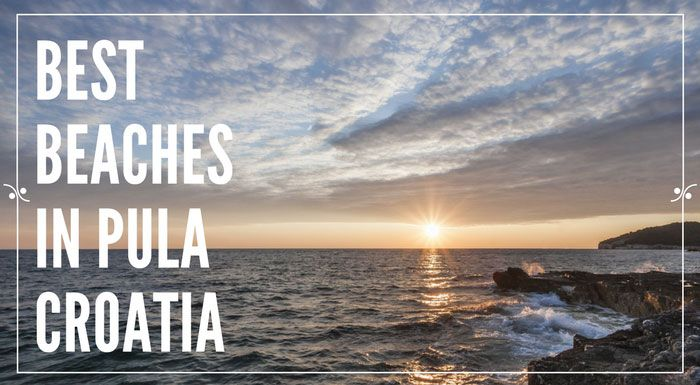 Pula beaches, Croatia: information and photos of the best beaches in Pula. Your ultimate guide on Pula beaches if visiting the town during the summer.