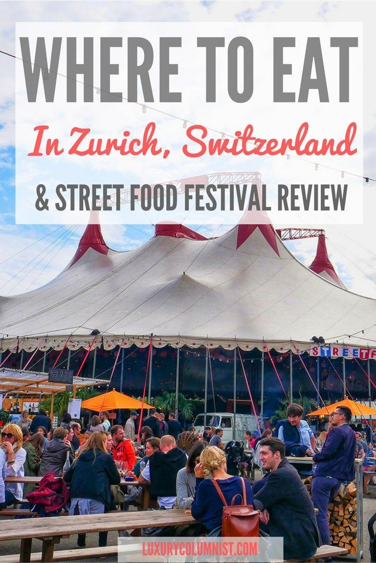Where to Eat in Zurich, Switzerland & Street Food Festival Review