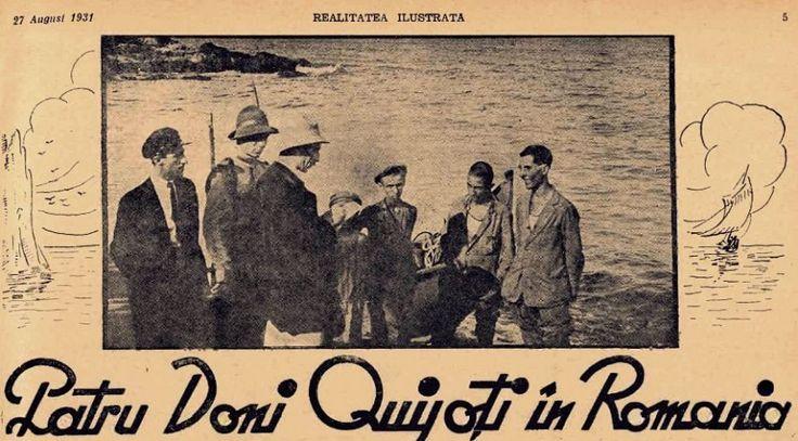In vara anului 1931 o stire facea senzatie in presa din Romania patru adolescenti au plecat din Constanta cu o barca pe Marea Neagra cu destinatia... America. Cei patru Don Quijoti de Romania ...