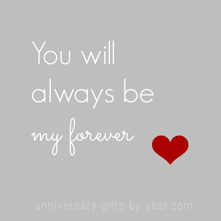 Anniversary quotes - You will always be my forever A really sweet love ...