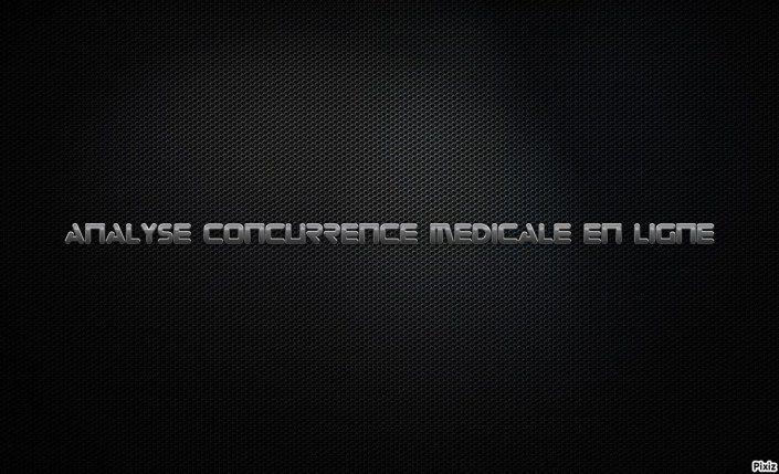 Analyse de la concurrence médicale en ligne