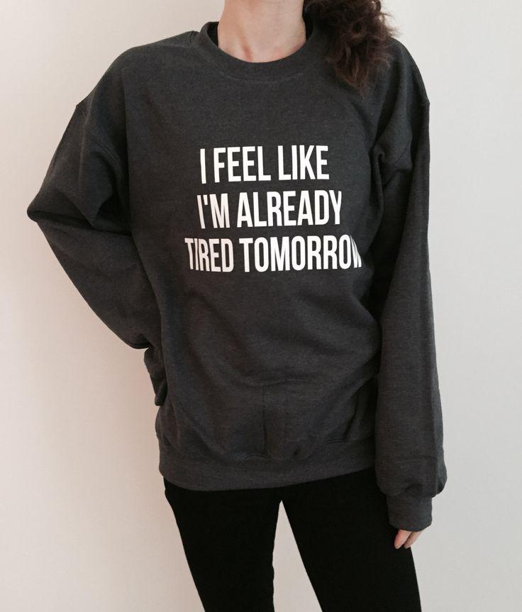 Je me sens comme je suis déjà fatigué demain Sweat-shirt pour womens crewneck filles fangirls cavalier drôle disant mode paresseux par Nallashop sur Etsy https://www.etsy.com/fr/listing/255415388/je-me-sens-comme-je-suis-deja-fatigue