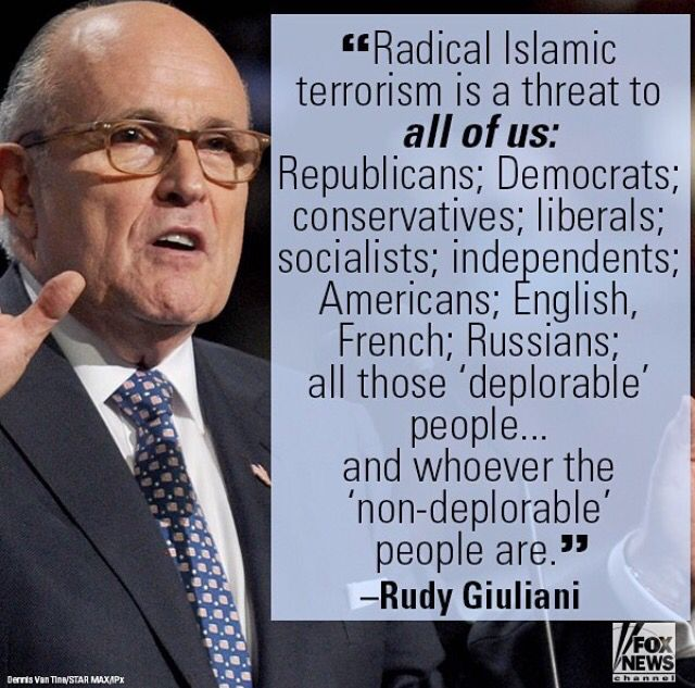 Rudy stating Radical Islamic terrorism is a threat to EVERYONE... even the Deplorables!