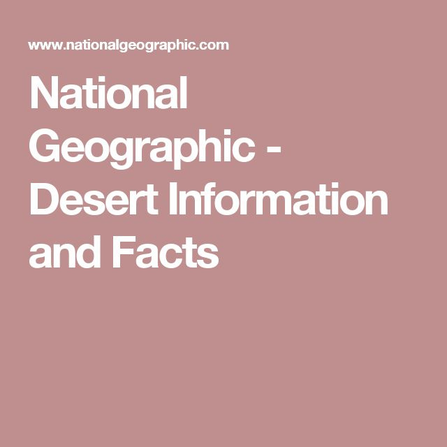National Geographic - Desert Information and Facts