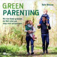 Kate Blincoe: Green Parenting (Buch) - portofrei bei Ecobookstore, der grüne Online-Buchhandel